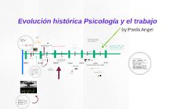 Evolucion historica Psicologia y trabajo