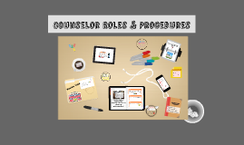 Counselor Roles & Procedures