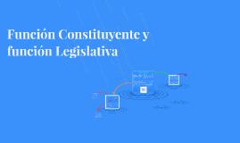 Función Legislativa y función Constituyente