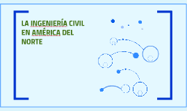 LA INGENIERÍA CIVIL EN AMÉRICA DEL NORTE