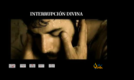 INTERRUPCION DIVINA