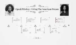 Oprah Winfrey : Living The American Dream