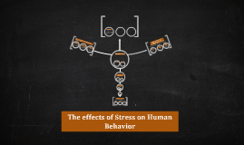 The effects of stress on human behavior