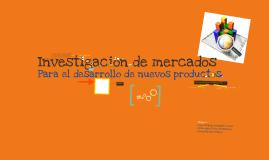 Investigación de mercados para el desarrollo de nuevos productos