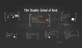 YEAR 9 FEATURE FILM STUDY: School of Rock
