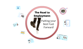 The Road to Employment: Putting Your Best Foot Forward 2