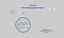 Propuesta Nueva Institucionalidad Indígena