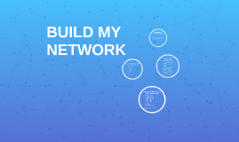 BUILD MY NETWORK