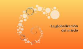 La globalización del miedo