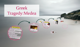 Greek Tragedy:Medea