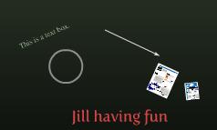 Jill having fun