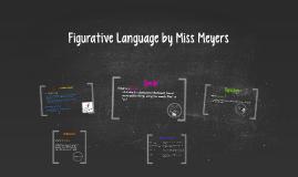 Figurative Language by Miss. Meyers