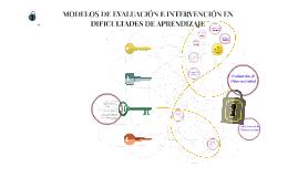 MODELOS DE EVALUACIÓN E INTERVENCIO