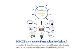 Copy of LOMCE paso a paso: Formación Profesional