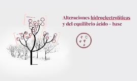 Alteraciones hidroelectrolíticas y del equilibrio ácido - ba