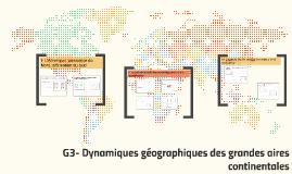 G3- Dynamiques géographiques des grandes aires continentales