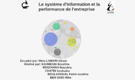 Copy of Le système d'information et la   performance de l'entreprise