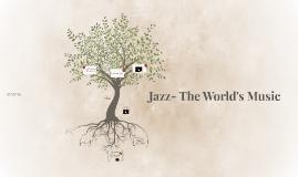 Jazz- The World's Music