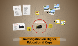 Investigation on higher education & Cops