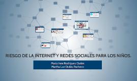 RIESGO DE LA INTERNET Y REDES SOCIALES EN LOS NIÑOS.
