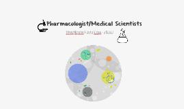 Pharmacologist - Tyanna Marzean & Dylan Scherer
