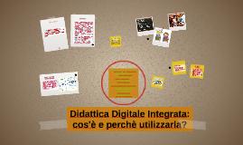Didattica Digitale Integrata: perchè?