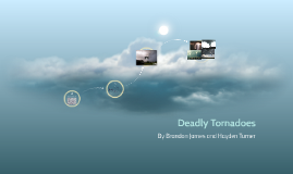 Deadly Tornadoes