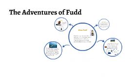 The Adventures of Fudd