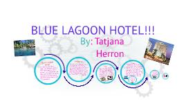 BLUE LAGOON HOTEL!!!