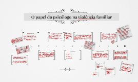 O papel do psicólogo na violência familiar