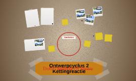 Ontwerpcyclus 2 Kettingreactie
