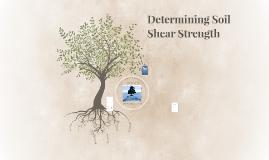 Geotech 3 - Determining Shear Strength