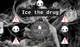 Ice drug