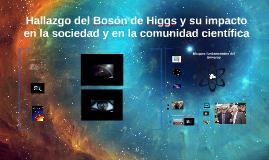 Hallazgo del Bosón de Higgs y su impacto en la sociedad y en