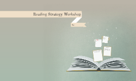 Reading Strategy Workshop