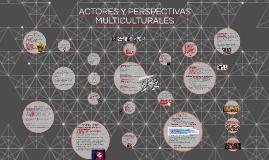 ACTORES Y PERSPECTIVAS MULTICULTURALES