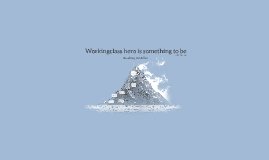 Workingclass hero is something to be