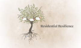 Residential Resilience
