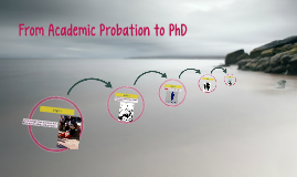 From Academic Probation to PhD