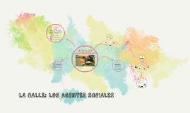 Copy of LA CALLE: LOS AGENTES SOCIALES