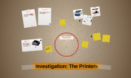 Investigation: The Printers