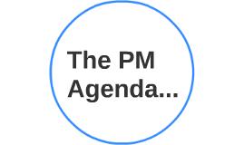 The PM Agenda