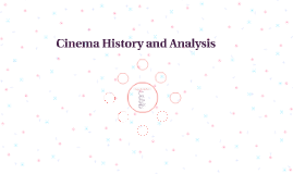 Cinema History and Analysis
