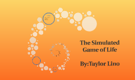 The Simulated Game of Life