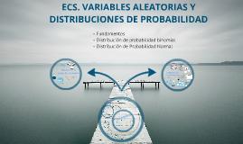 ECS. VARIABLES ALEATORIAS Y DISTRIBUCIONES DE PROBABILIDAD.