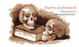 Hamlet, el príncipe de Dinamarca