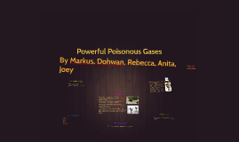 Powerful Poisonous Gases