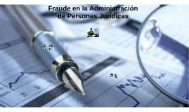 Delito de Fraude en la Administración de Personas Jurídicas