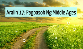 Copy of Aralin 17: Pagpasok Ng Middle Ages
