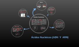 Ácidos Nucleicos (ADN  Y  ARN)